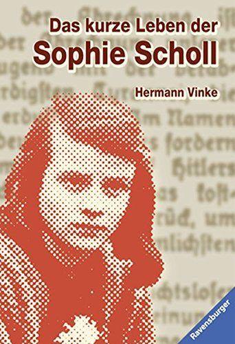 Vinke Hermann Das kurze Leben der Sophie Scholl Rezension Buch