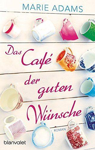 Marie Adams Das Cafe der guten Wünsche Rezension Buch