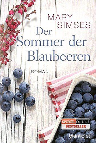 Mary Simses Der Sommer der Blaubeeren Rezension Buch