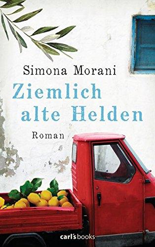 Typisch italienisch und in wunderbarer Optik: Der Roman Ziemlich alte Helden von Simona Morani.