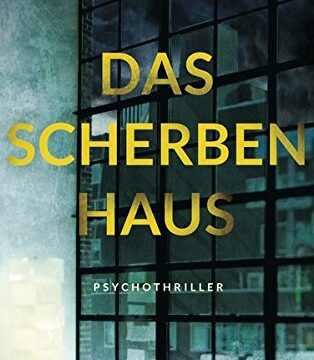 Das Titelcover von Susanne Kliems Psychothriller Das Scherbenhaus.
